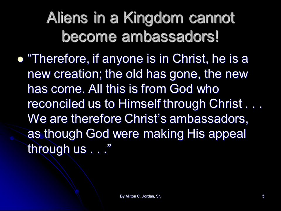 Aliens in a Kingdom cannot become ambassadors!