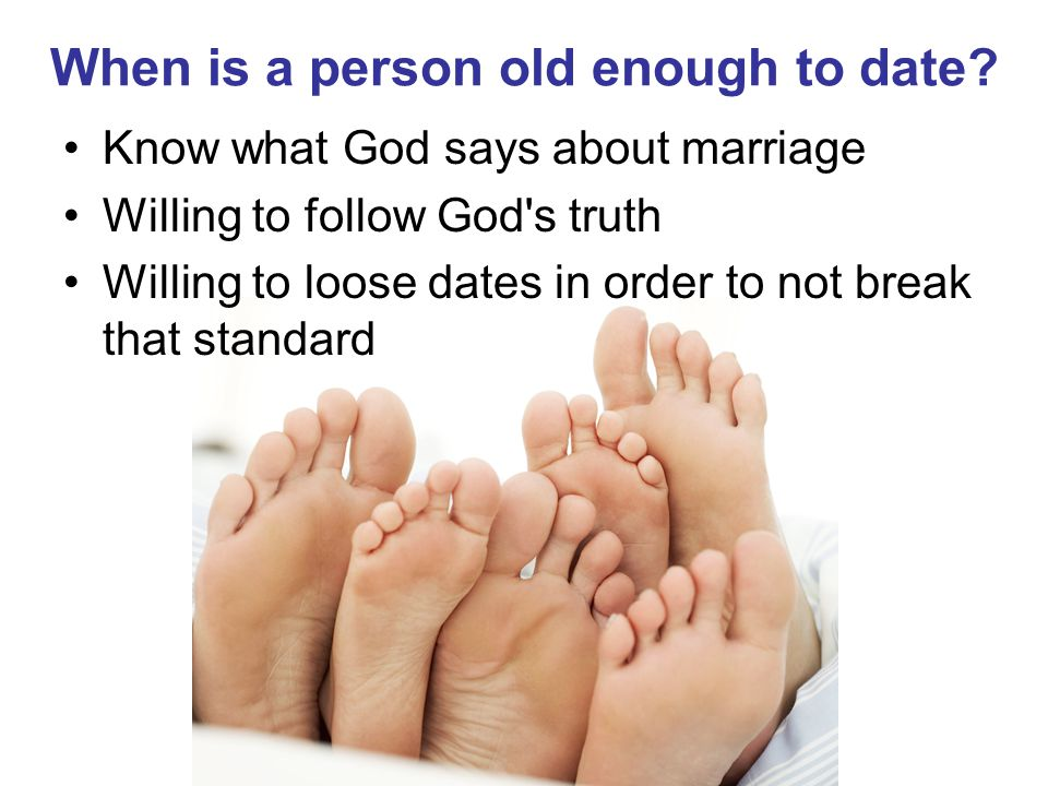 When is a person old enough to date