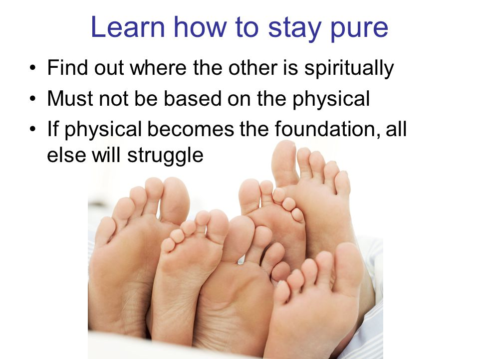 Learn how to stay pure Find out where the other is spiritually