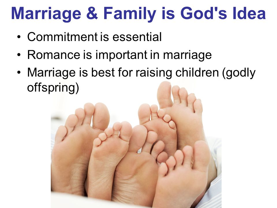 Marriage & Family is God s Idea