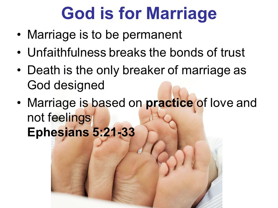 God is for Marriage Marriage is to be permanent