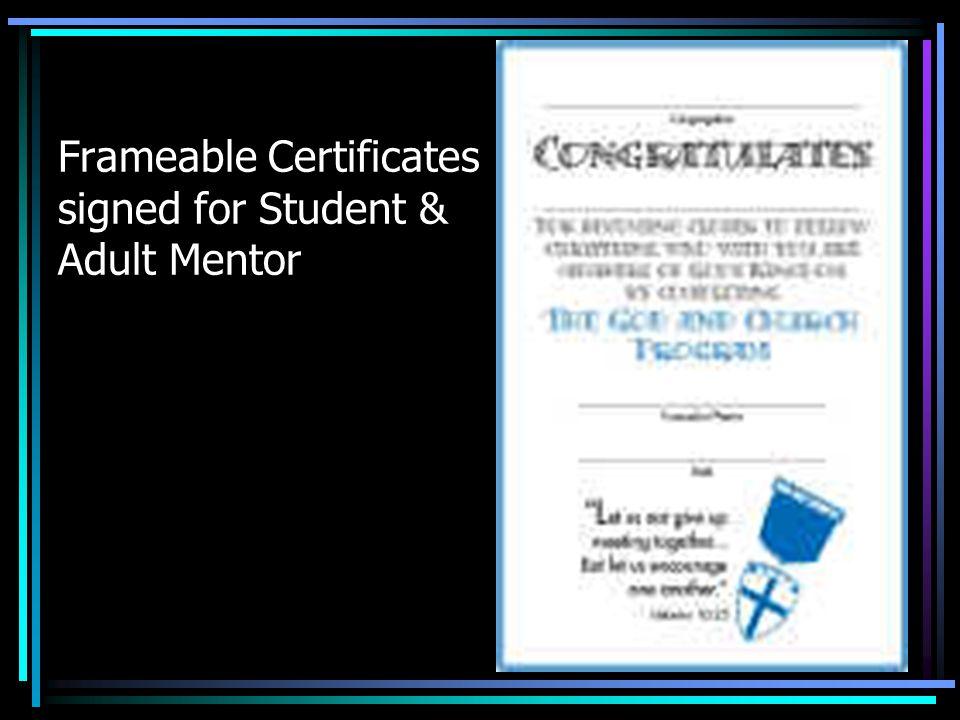 Frameable Certificates signed for Student & Adult Mentor