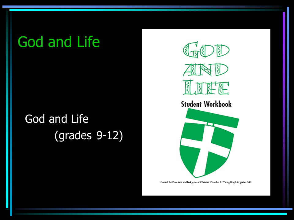 God and Life God and Life (grades 9-12)