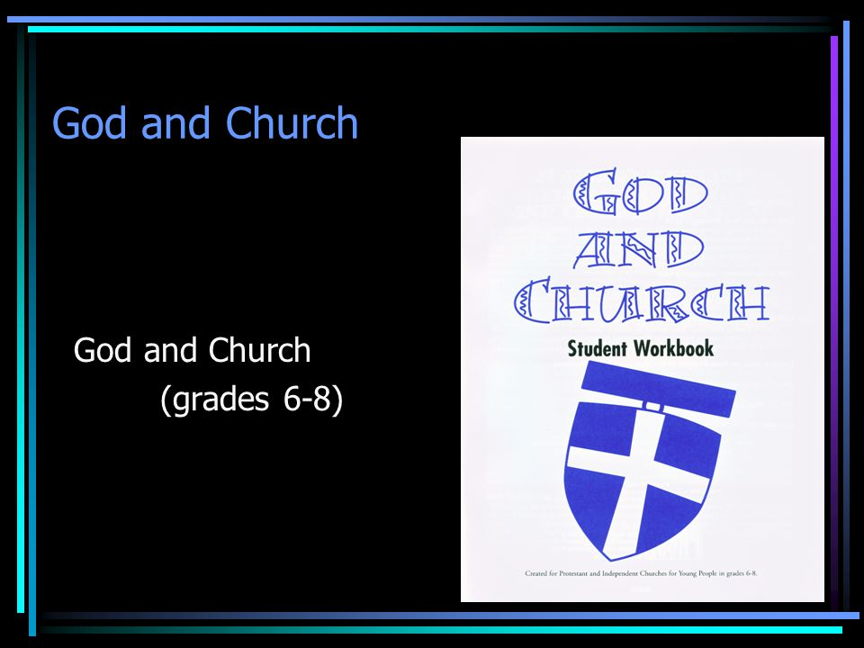 God and Church God and Church (grades 6-8)