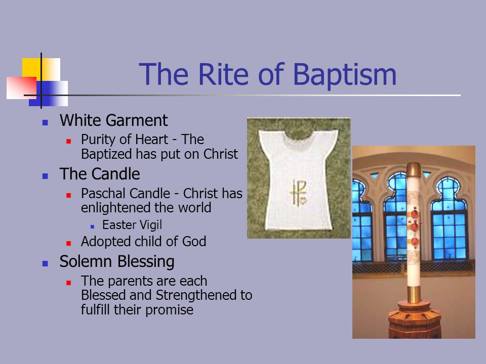 The Rite of Baptism White Garment The Candle Solemn Blessing