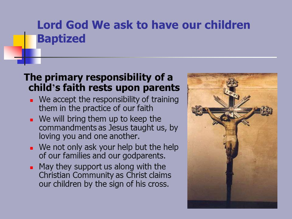 Lord God We ask to have our children Baptized