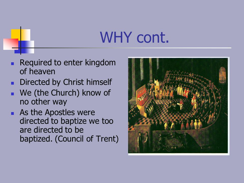 WHY cont. Required to enter kingdom of heaven