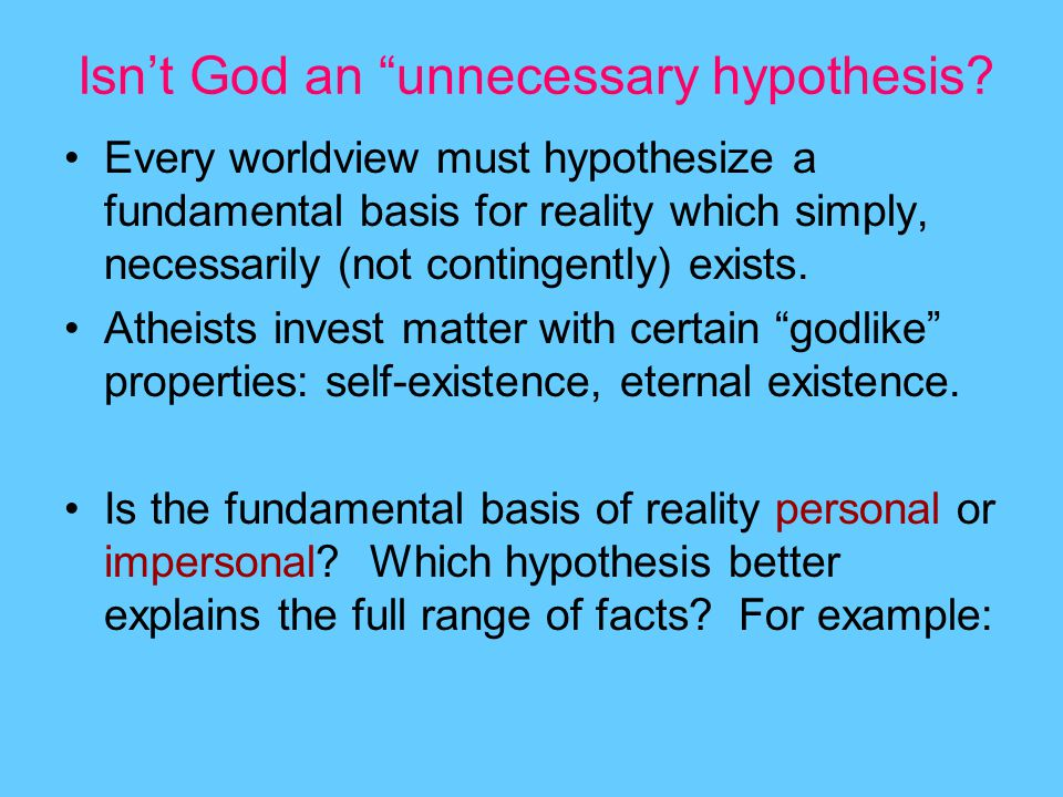 Isn't God an unnecessary hypothesis