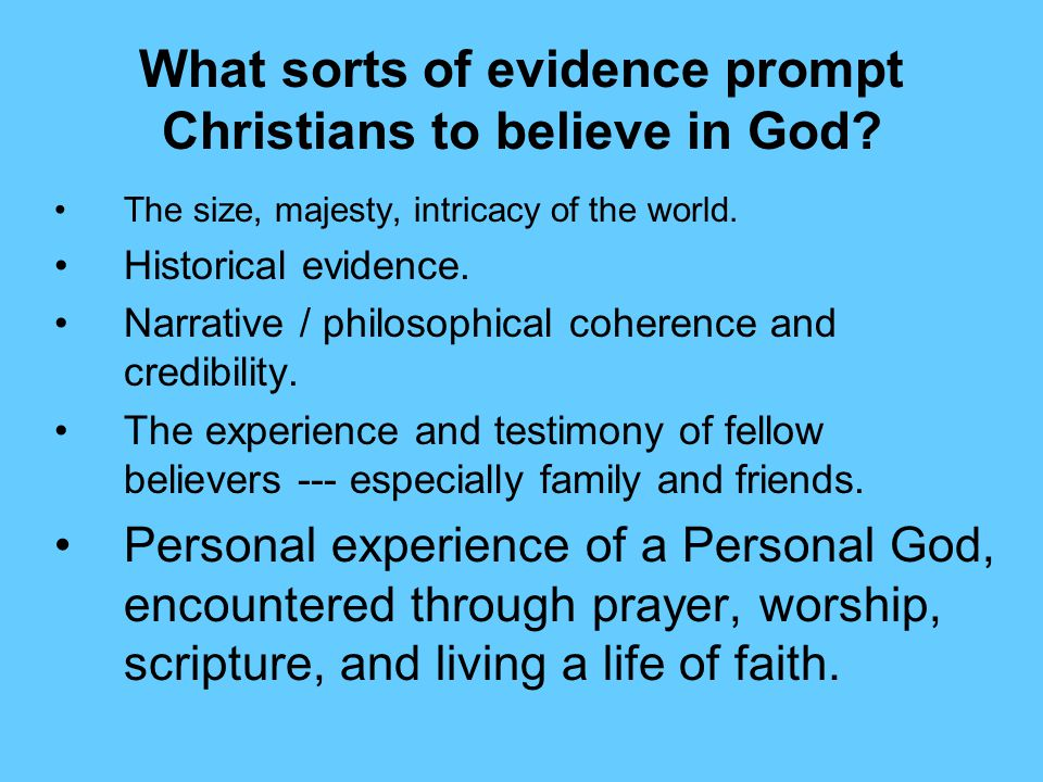 What sorts of evidence prompt Christians to believe in God