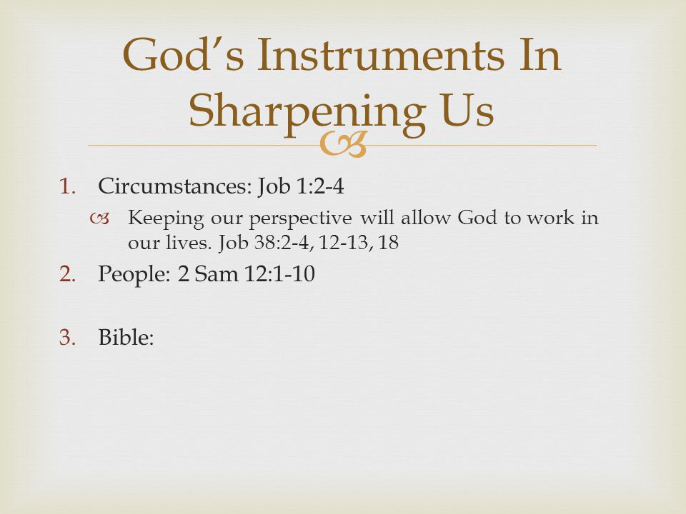God's Instruments In Sharpening Us