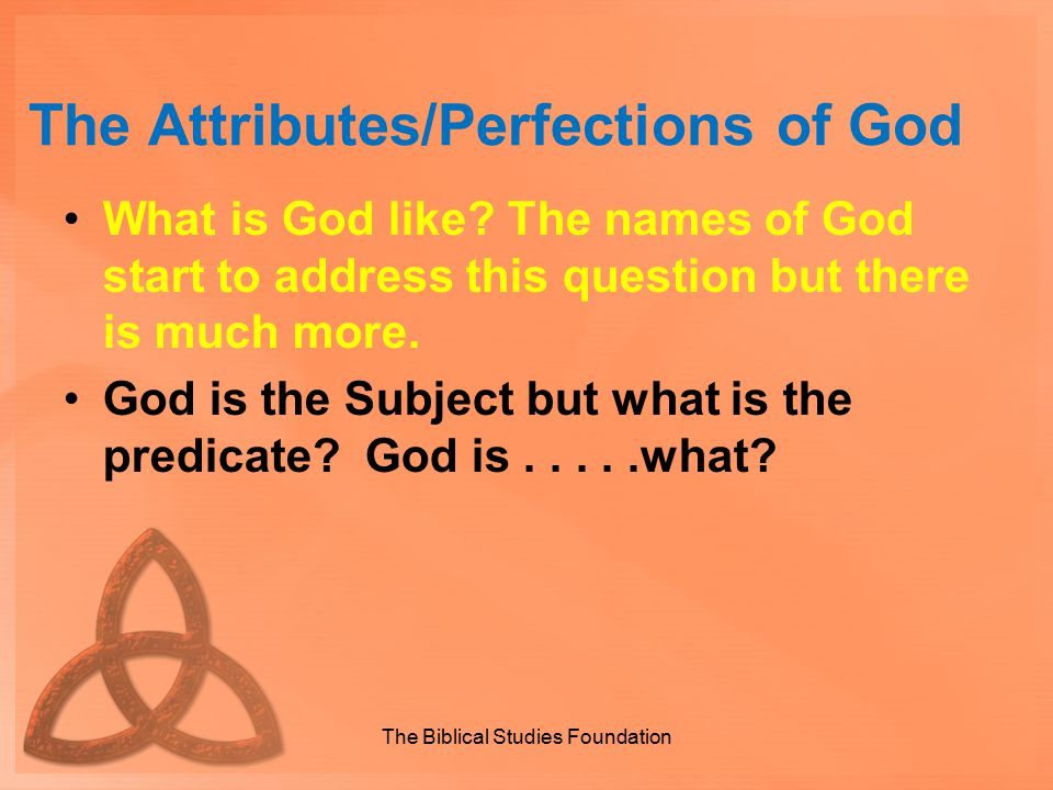 The Attributes/Perfections of God