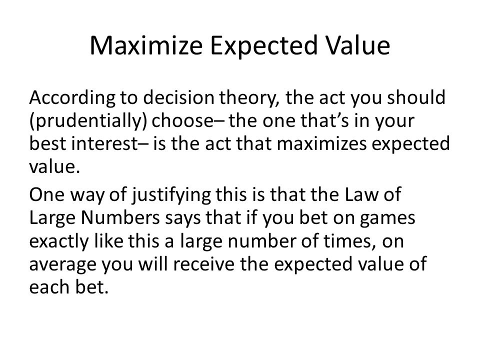 Maximize Expected Value