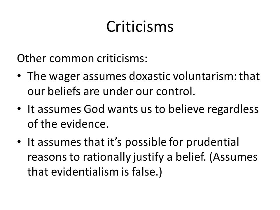 Criticisms Other common criticisms: