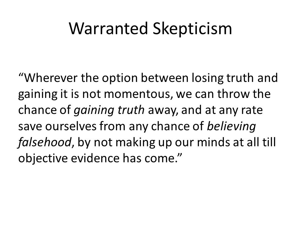 Warranted Skepticism