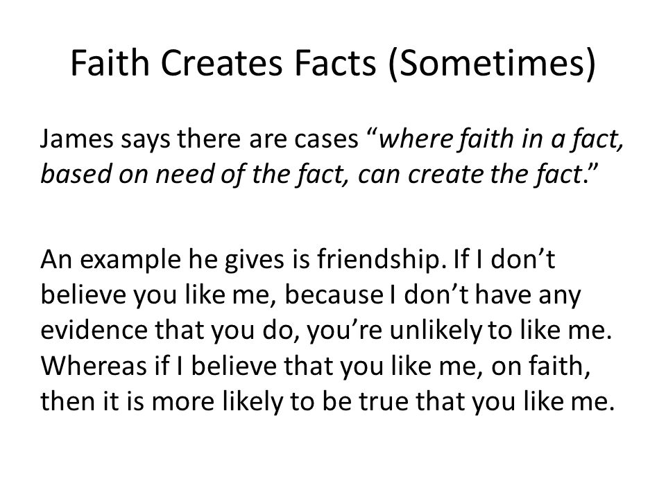 Faith Creates Facts (Sometimes)