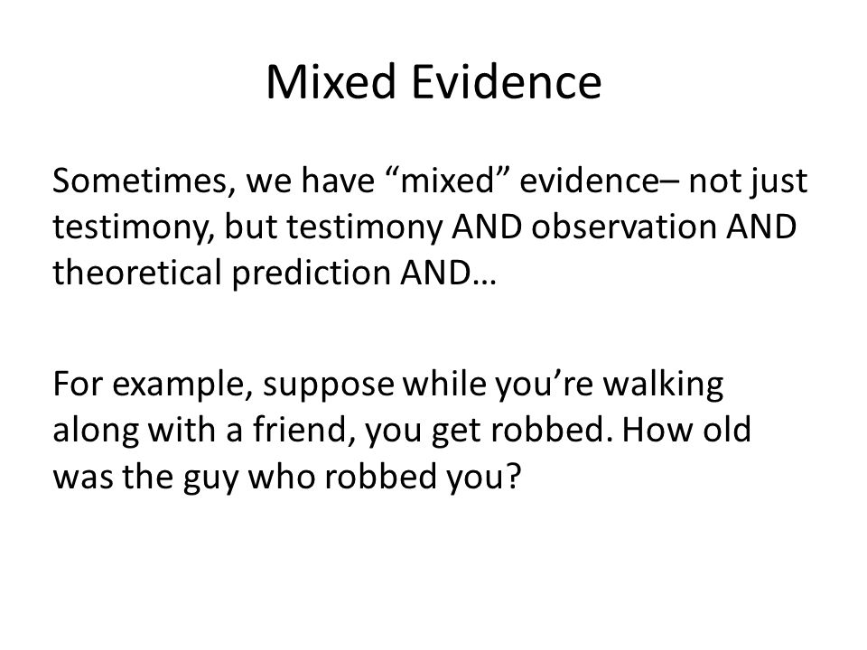 Mixed Evidence