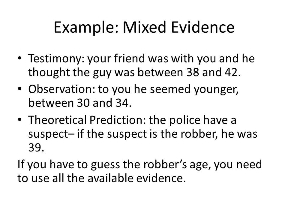 Example: Mixed Evidence