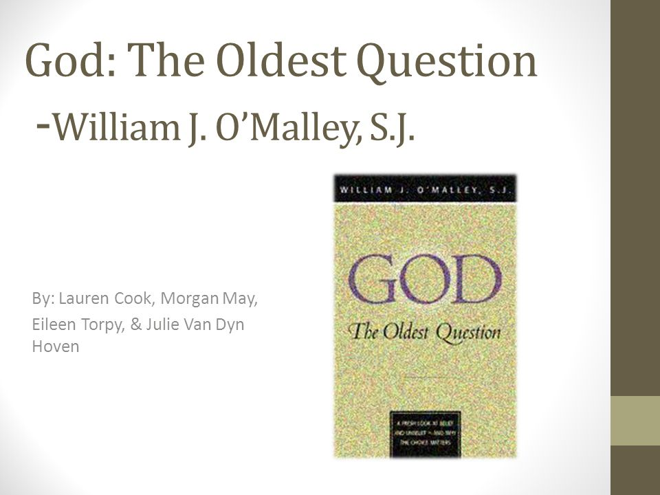 God: The Oldest Question -William J. O'Malley, S.J.