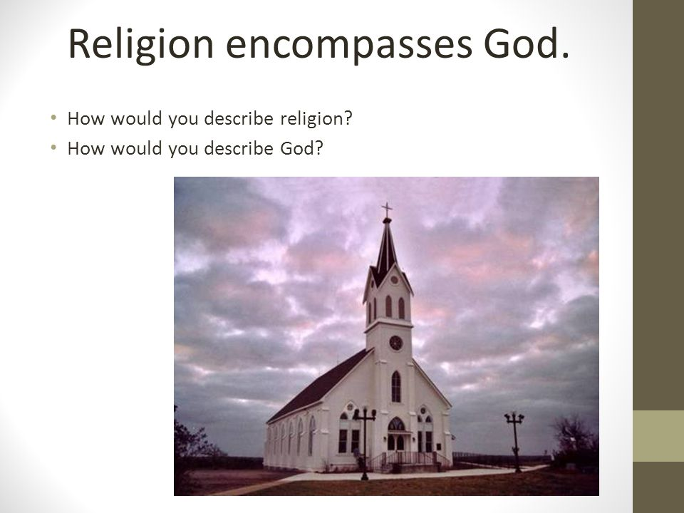 Religion encompasses God.