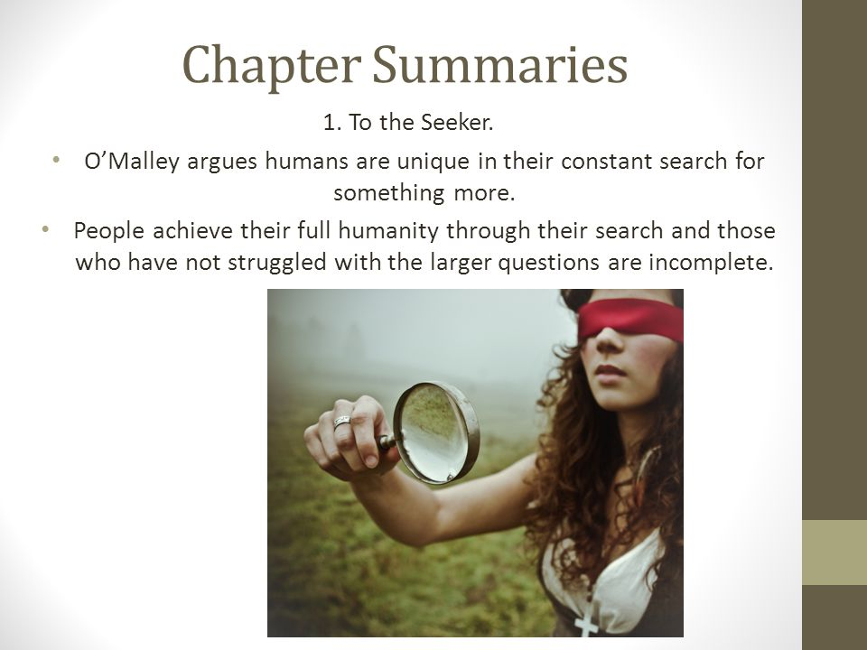 Chapter Summaries 1. To the Seeker.