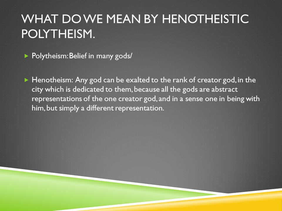 What do we mean by henotheistic polytheism.