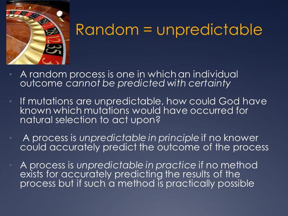 Random = unpredictable