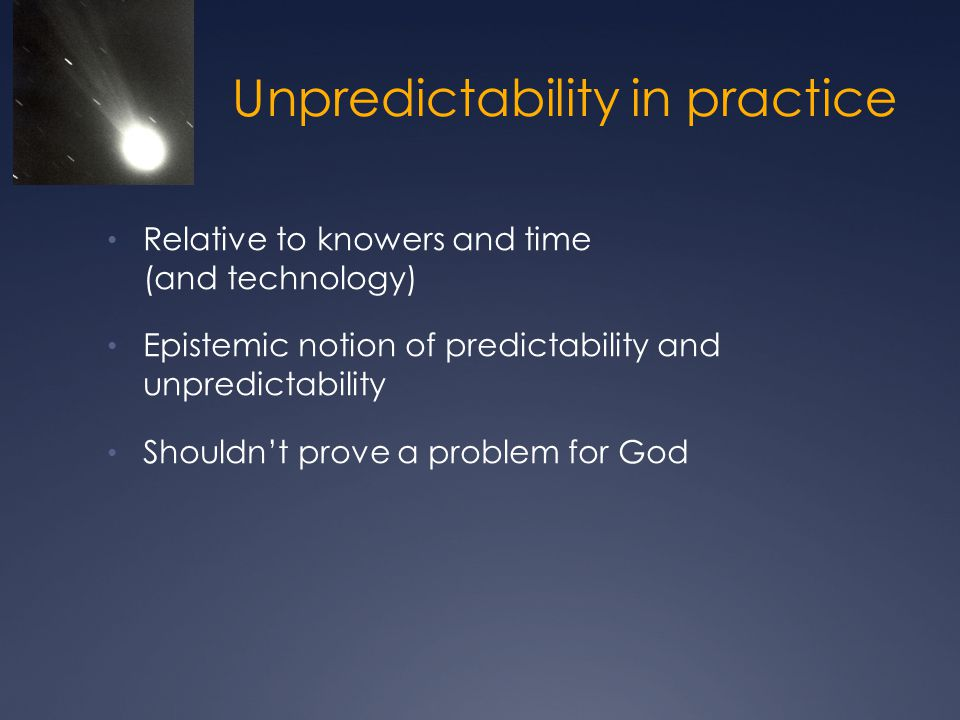 Unpredictability in practice