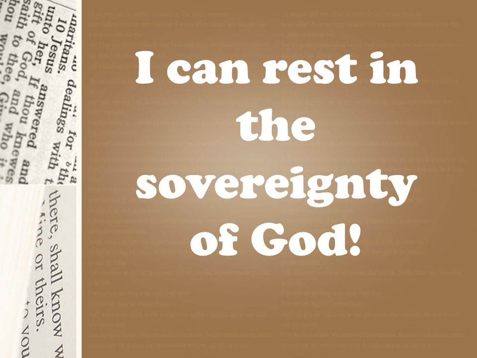 I can rest in the sovereignty of God!
