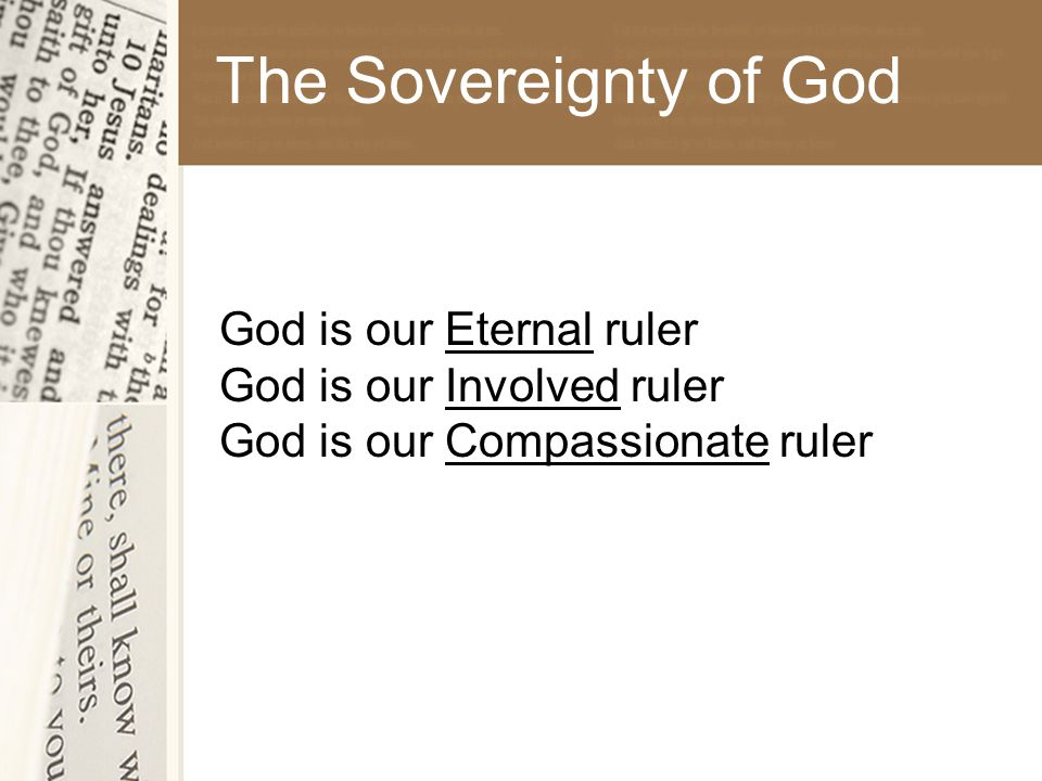 The Sovereignty of God God is our Eternal ruler