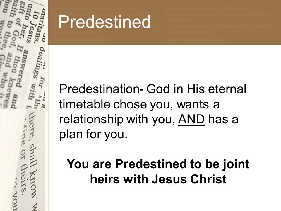 You are Predestined to be joint heirs with Jesus Christ