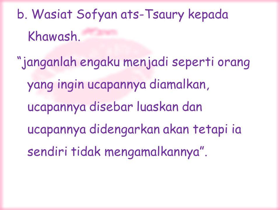 b. Wasiat Sofyan ats-Tsaury kepada Khawash