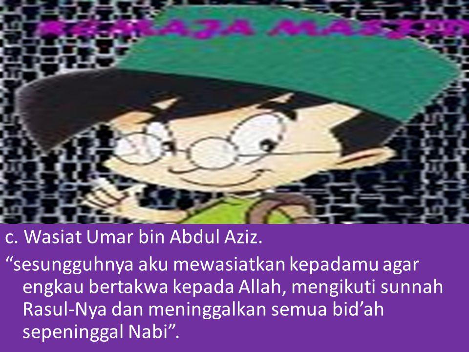 c. Wasiat Umar bin Abdul Aziz