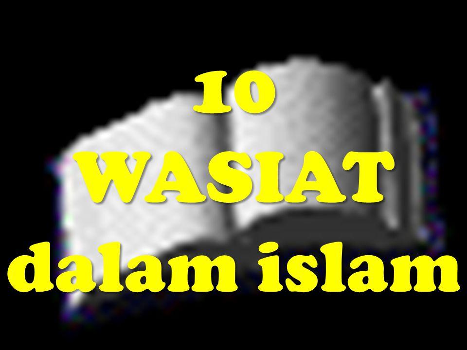 10 WASIAT dalam islam