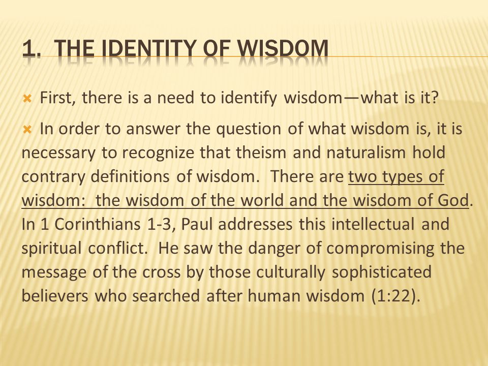 1. The identity of wisdom First, there is a need to identify wisdom—what is it