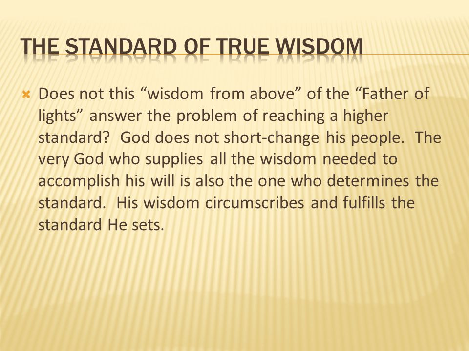 The Standard of true wisdom