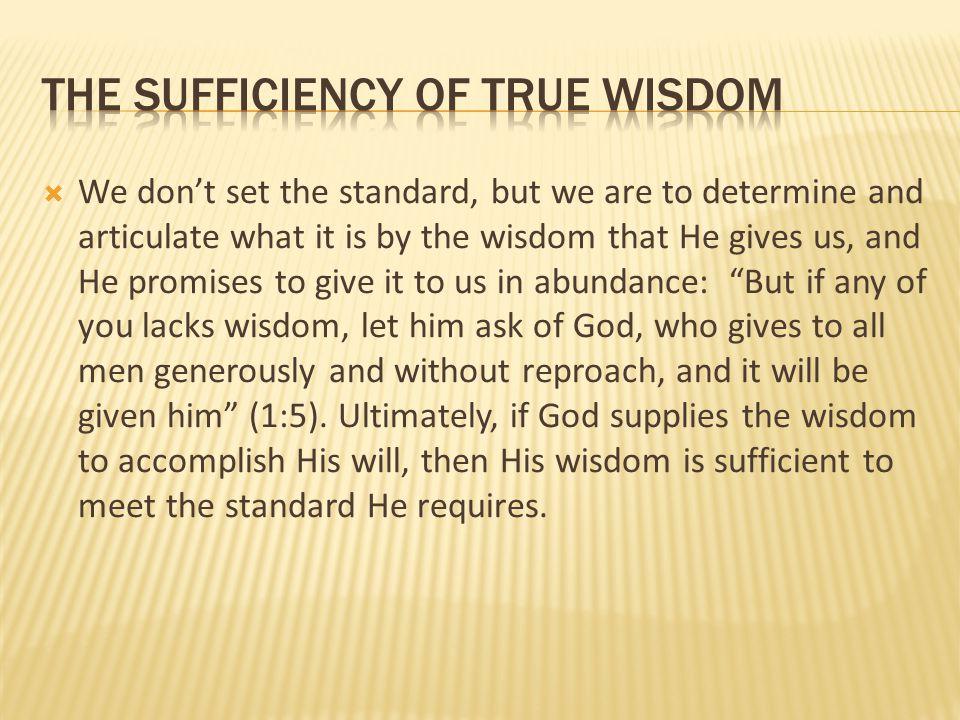 The sufficiency of true wisdom