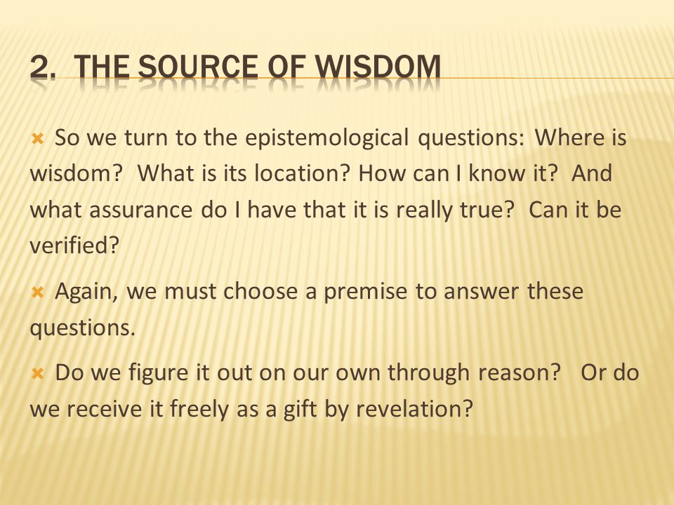 2. The source of wisdom