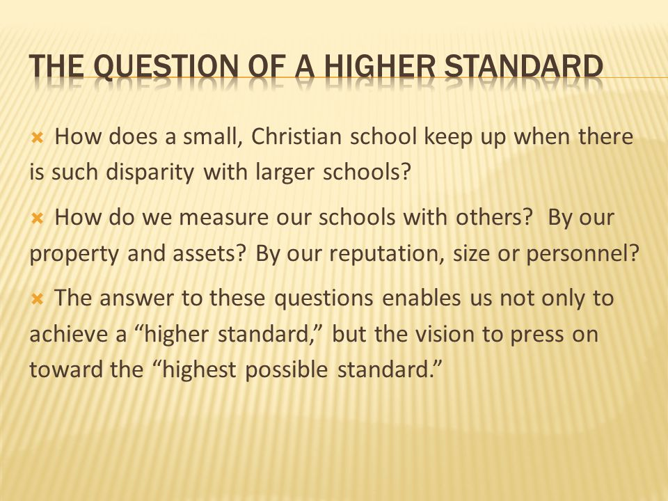 the question of a higher standard
