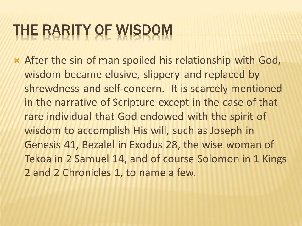The rarity of wisdom