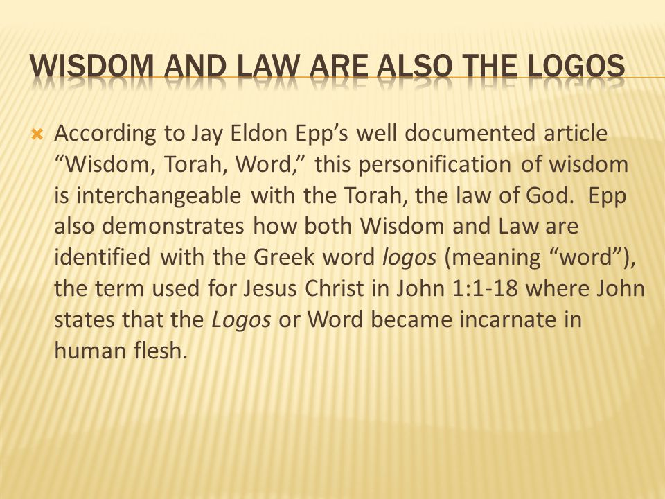 Wisdom and law are also the Logos