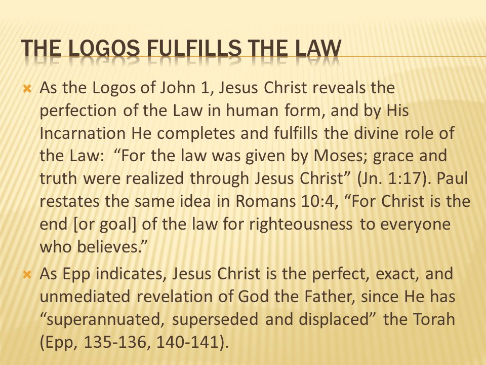 The logos fulfills the law