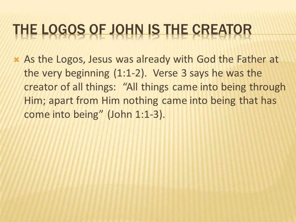the Logos of John is the creator
