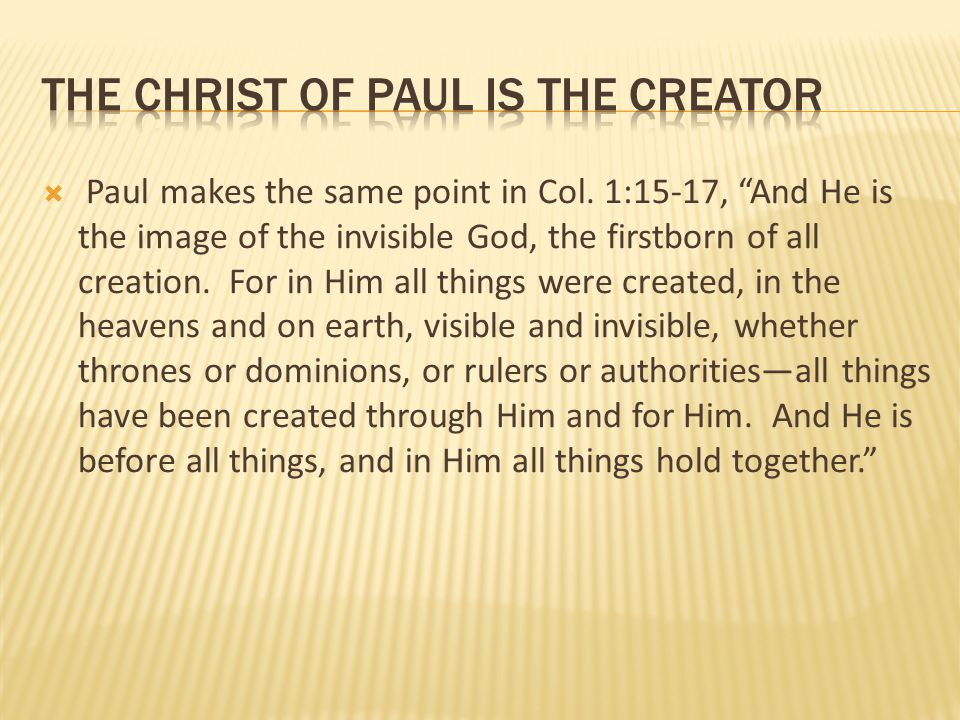 The Christ of Paul is the Creator