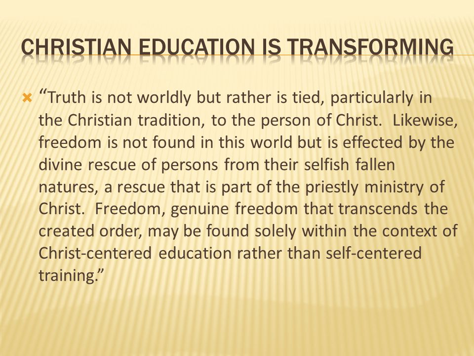 christian education is transforming