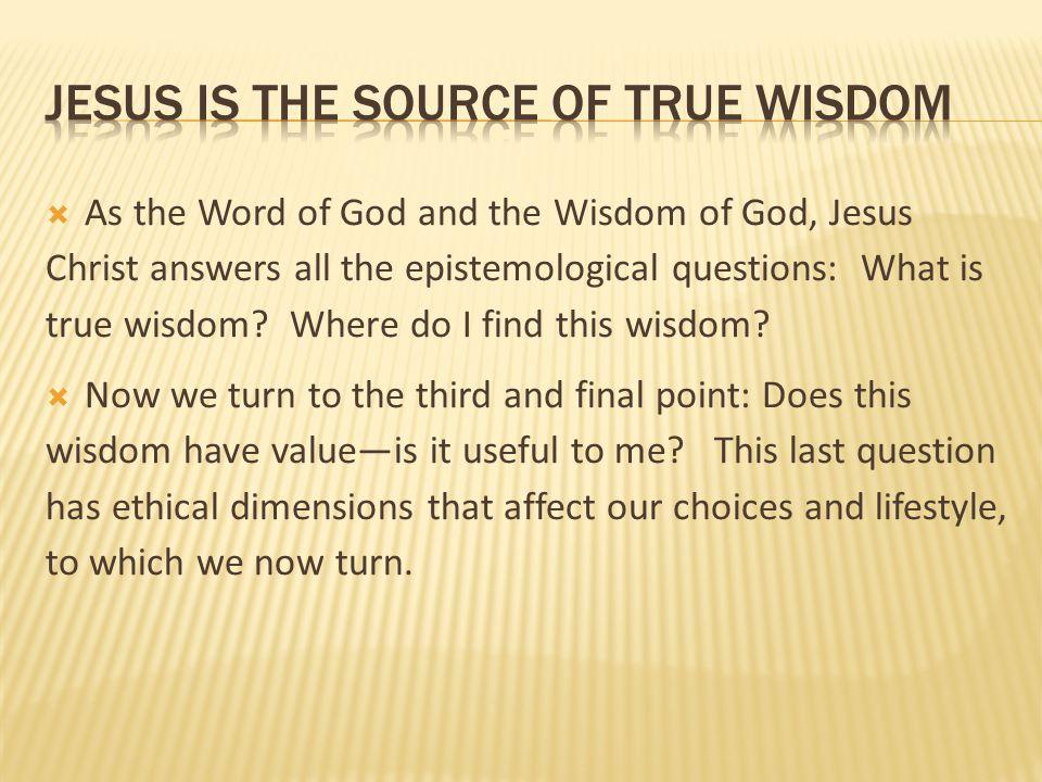 jesus is the source of true wisdom