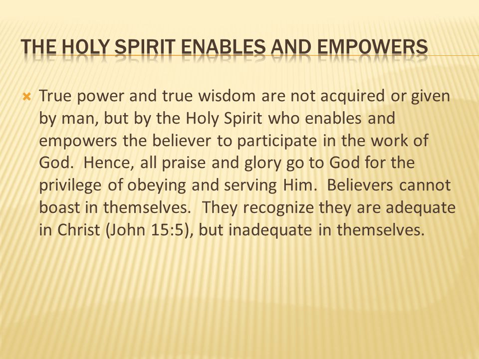 the holy spirit enables and empowers
