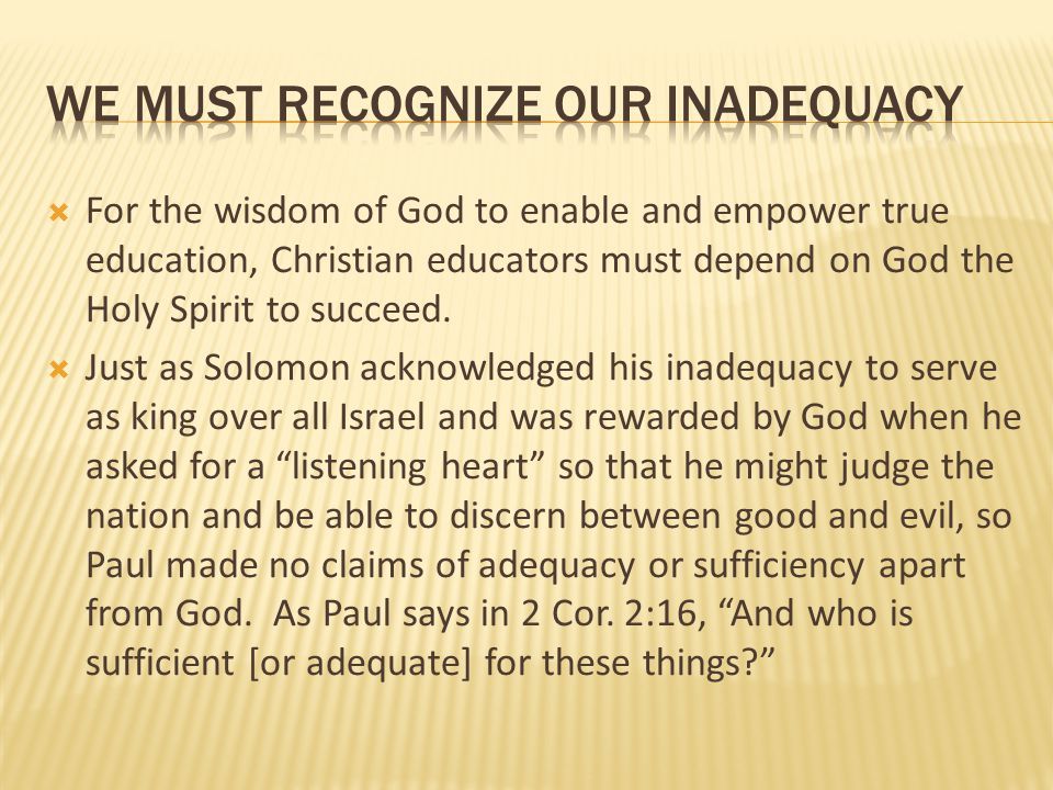 we must recognize our inadequacy