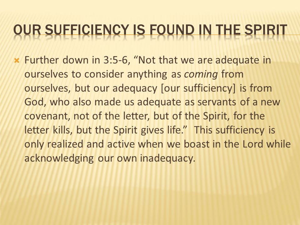 Our sufficiency is found in the Spirit