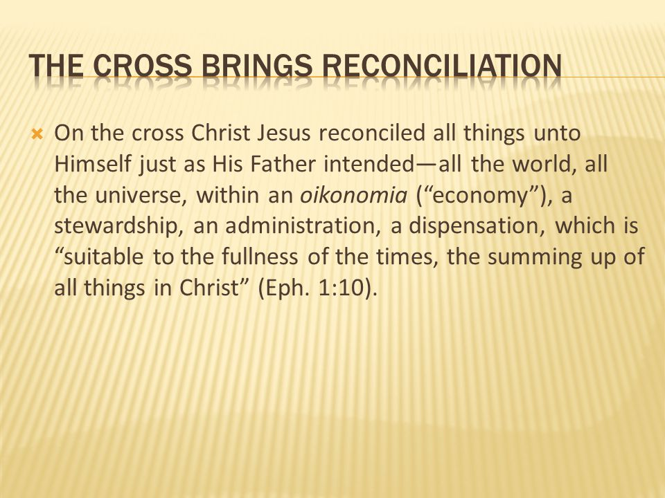 The cross brings reconciliation