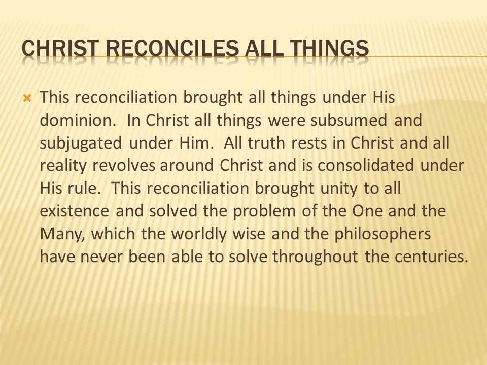 Christ reconciles all things